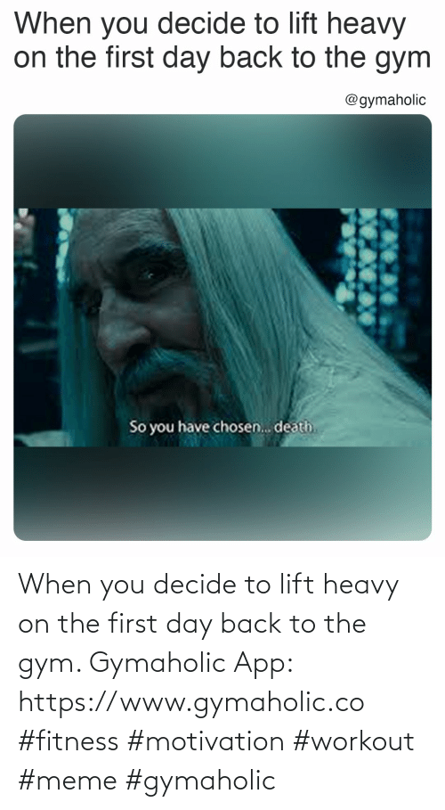 lift: When you decide to lift heavy on the first day back to the gym.  Gymaholic App: https://www.gymaholic.co  #fitness #motivation #workout #meme #gymaholic
