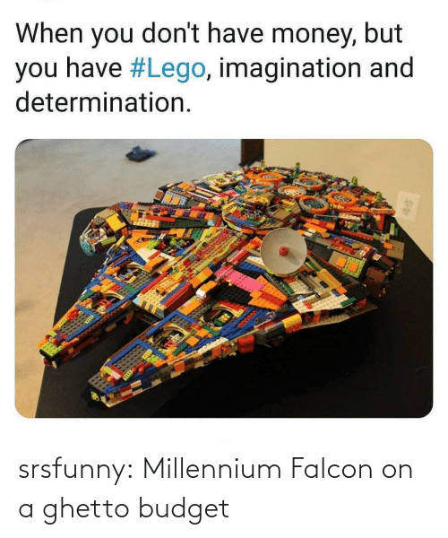 ghetto: When you don't have money, but  you have #Lego, imagination and  determination. srsfunny:  Millennium Falcon on a ghetto budget