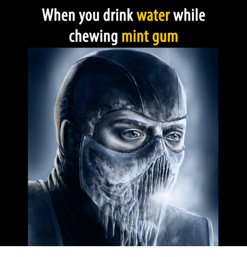 When You Drink Water While Chewing Mint Gum | Video Games ...