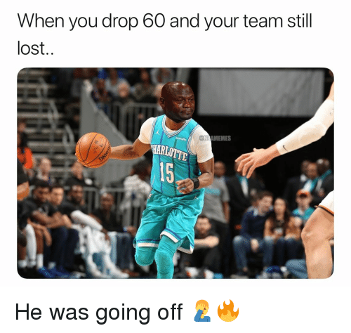 going off: When you drop 60 and your team still  lost  NBAMEMES  15 He was going off 🤦♂️🔥