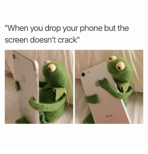 """Memes, Phone, and 🤖: """"When you drop your phone but the  screen doesn't crack"""""""