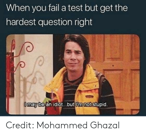 lim: When you fail a test but get the  hardest question right  be an idiot...but lim not stupid  may Credit: Mohammed Ghazal
