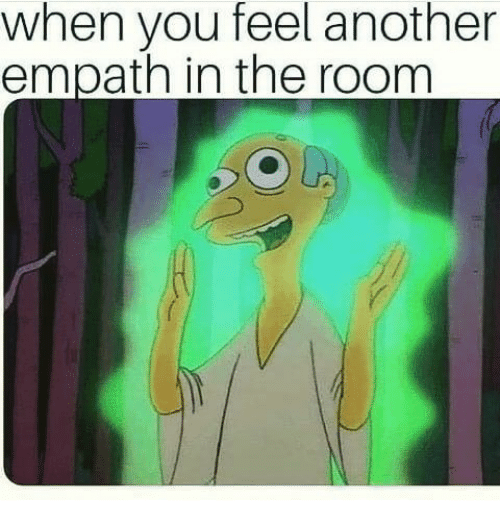 empath: when you feel another  empath in the room