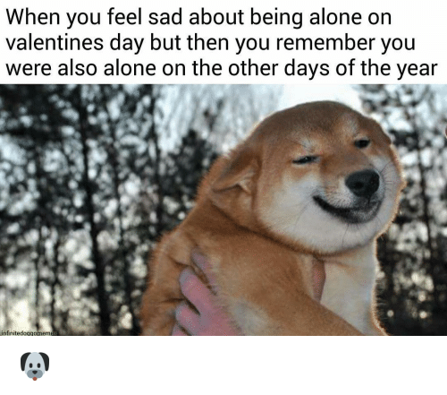 Sad Alone Memes: 25+ Best Memes About Alone On Valentines Day