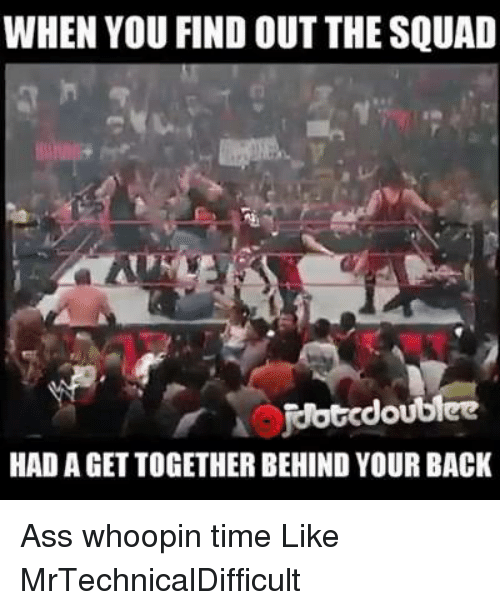 Mrtechnicaldifficult: WHEN YOU FIND OUT THE SQUAD  jdotcdoublee  HAD A GET TOGETHER BEHINDYOUR BACK Ass whoopin time  Like MrTechnicalDifficult