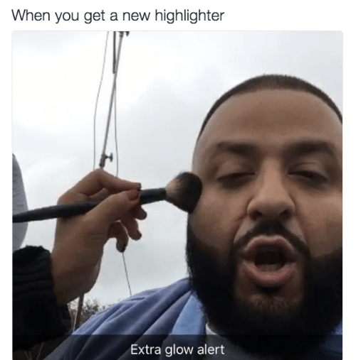 New, You, and Extra: When you get a new highlighter  Extra glow alert
