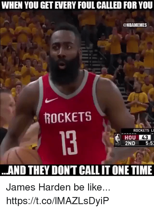 Sizzle: WHEN YOU GET EVERY FOUL CALLED FOR YOU  ONBAMEMES  ROCKETS  ROCKETS LI  13  HOU 43  2ND5:5  ..AND THEY DONT CALL IT ONE TIME James Harden be like... https://t.co/lMAZLsDyiP