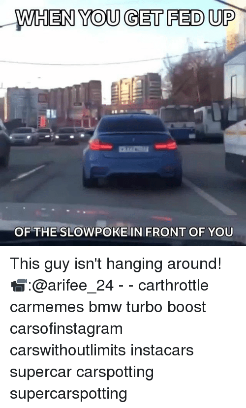 Slowpoke: WHEN YOU GET FED UP  OF THE SLOWPOKE IN FRONT OF YOU This guy isn't hanging around! 📹:@arifee_24 - - carthrottle carmemes bmw turbo boost carsofinstagram carswithoutlimits instacars supercar carspotting supercarspotting