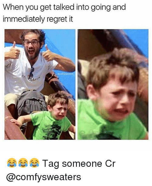 Regretment: When you get talked into going and  immediately regret it 😂😂😂 Tag someone Cr @comfysweaters