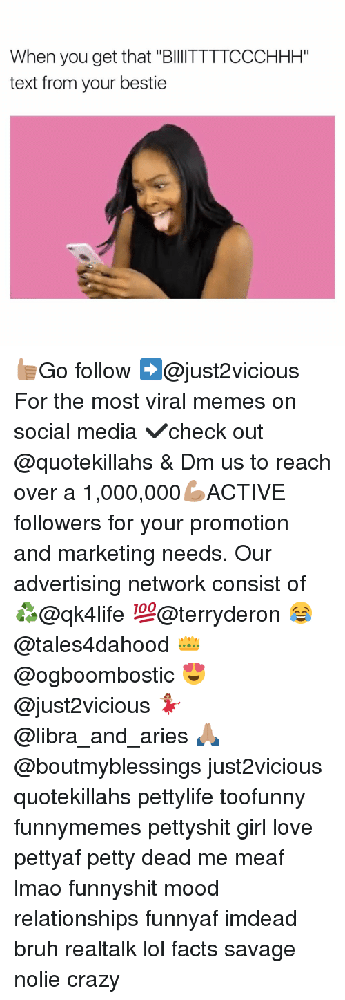 "Advertisment: When you get that ""BllITTTTCCCHHH""  text from your bestie 👍🏽Go follow ➡@just2vicious For the most viral memes on social media ✔check out @quotekillahs & Dm us to reach over a 1,000,000💪🏽ACTIVE followers for your promotion and marketing needs. Our advertising network consist of ♻@qk4life 💯@terryderon 😂@tales4dahood 👑@ogboombostic 😍@just2vicious 💃🏽@libra_and_aries 🙏🏽@boutmyblessings just2vicious quotekillahs pettylife toofunny funnymemes pettyshit girl love pettyaf petty dead me meaf lmao funnyshit mood relationships funnyaf imdead bruh realtalk lol facts savage nolie crazy"