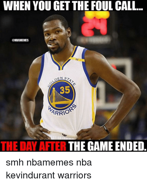 Basketball, Nba, and Smh: WHEN YOU GET THE FOUL CALL.  @NBAMEMES  STA 7  DEN ARRI  THE GAME ENDED  THE DAY AFTER smh nbamemes nba kevindurant warriors