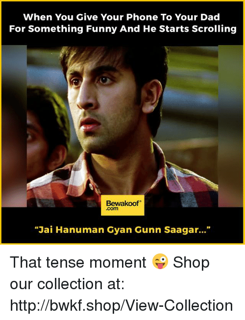 "Hanuman: When You Give Your Phone To Your Dad  For Something Funny And He starts Scrolling  Bewakoof  .com  ""Jai Hanuman Gyan Gunn Saagar..."" That tense moment 😜  Shop our collection at: http://bwkf.shop/View-Collection"