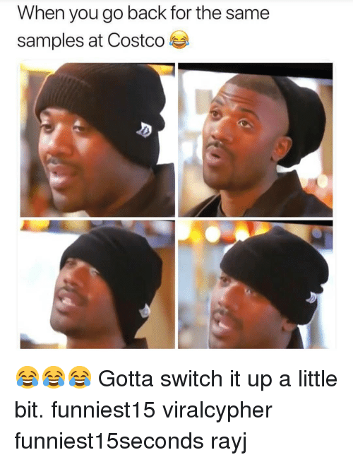 Costco, Funny, and Back: When you go back for the same  samples at Costco 😂😂😂 Gotta switch it up a little bit. funniest15 viralcypher funniest15seconds rayj