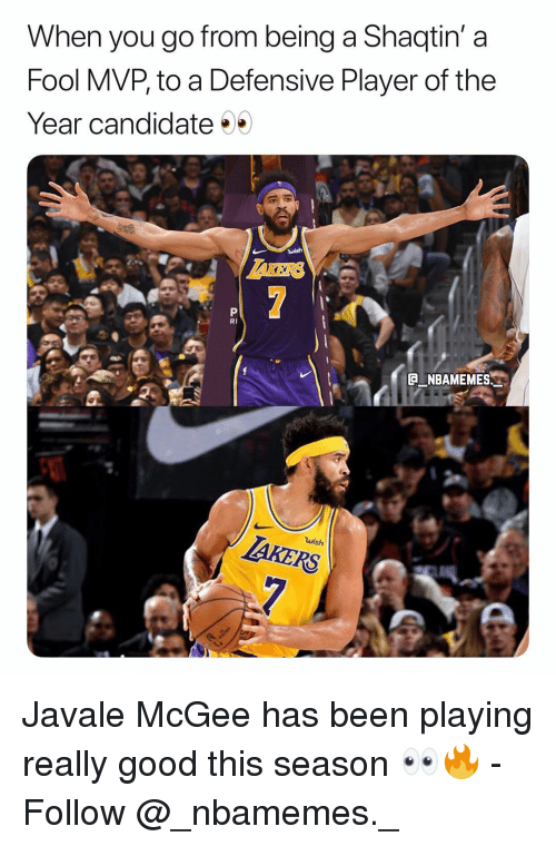 player of the year: When you go from being a Shaqtin' a  Fool MVP, to a Defensive Player of the  Year candidate  wish  AKERS  RI  NBAMEMES  RS Javale McGee has been playing really good this season 👀🔥 - Follow @_nbamemes._