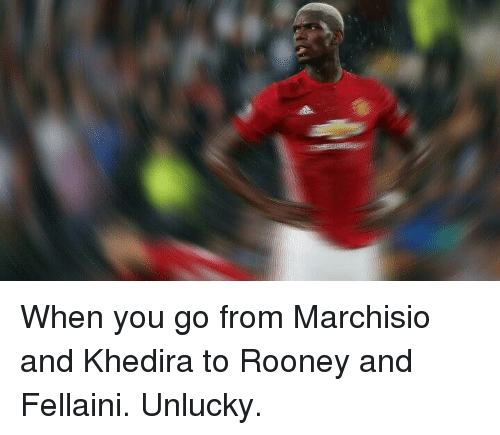Marchisio: When you go from Marchisio and Khedira to Rooney and Fellaini. Unlucky.
