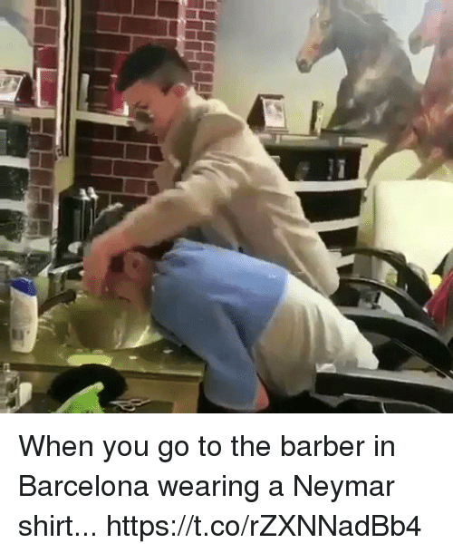 Barber, Barcelona, and Neymar: When you go to the barber in Barcelona wearing a Neymar shirt...  https://t.co/rZXNNadBb4
