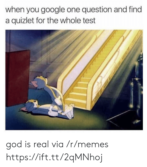 Quizlet: when you google one question and find  a quizlet for the whole test god is real via /r/memes https://ift.tt/2qMNhoj