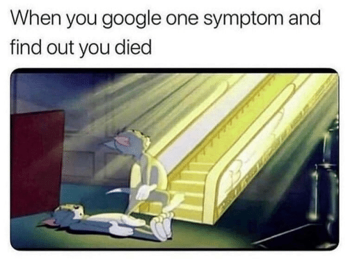 You Died: When you google one symptom and  find out you died
