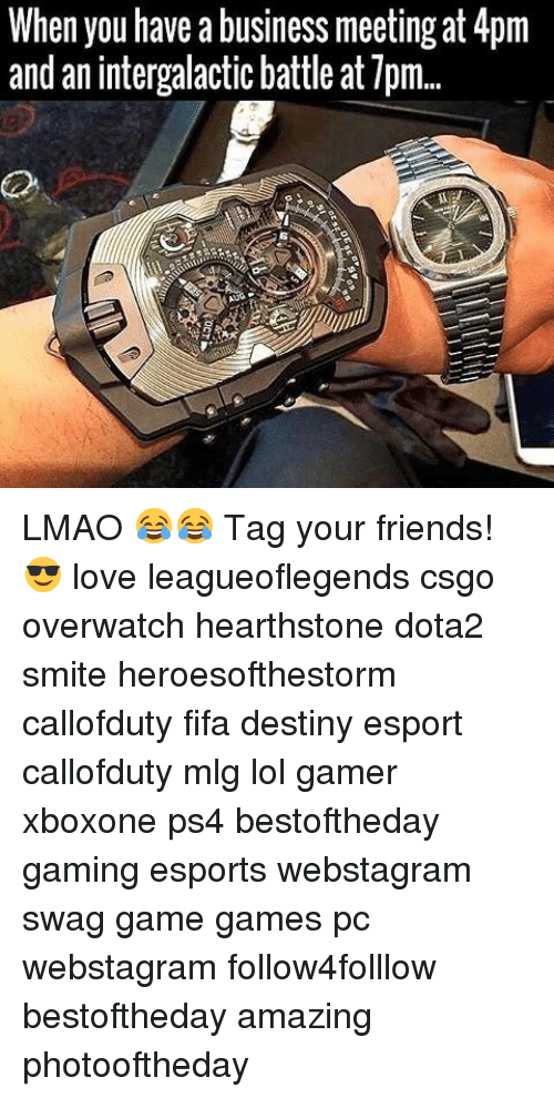 hearstone: When you have a business meeting at 4pm  and an intergalactic battle at Tpm... LMAO 😂😂 Tag your friends! 😎 love leagueoflegends csgo overwatch hearthstone dota2 smite heroesofthestorm callofduty fifa destiny esport callofduty mlg lol gamer xboxone ps4 bestoftheday gaming esports webstagram swag game games pc webstagram follow4folllow bestoftheday amazing photooftheday