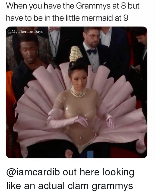 clam: When you have the Grammys at 8 but  have to be in the little mermaid at 9  @MyTherapistSays @iamcardib out here looking like an actual clam grammys