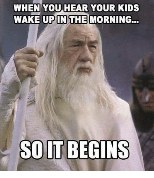 Upine: WHEN YOU HEAR YOUR KIDS  WAKE UPIN THE MORNING...  SOLT BEGINS