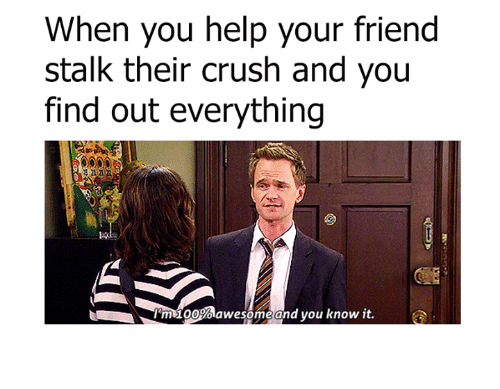 When You're Stalking Your Crushes Fb Profile and You ...  |Stalking Your Crush Memes
