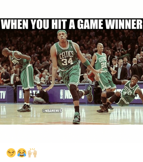 Celtic: WHEN YOU HIT A GAME WINNER  CELTICS  34  Ini  @NBA MEMES 😏😂🙌🏼