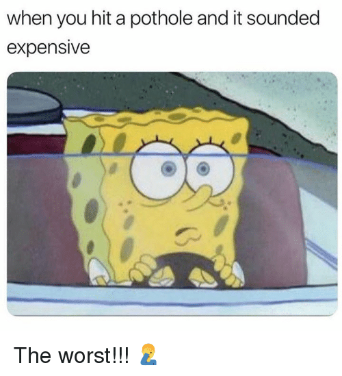 The Worst, Hood, and You: when you hit a pothole and it sounded  expensive The worst!!! 🤦♂️