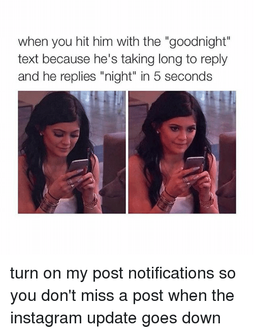 If i stop texting him will he miss me