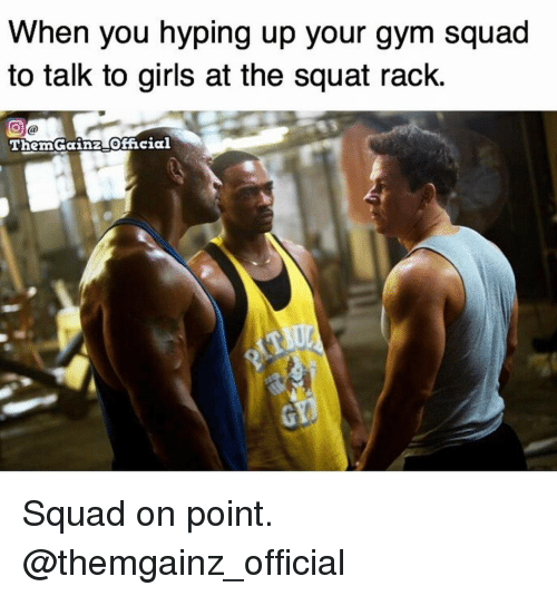 Hype Up: When you hyping up your gym squad  to talk to girls at the squat rack.  ThemGainzLOfficial Squad on point. @themgainz_official