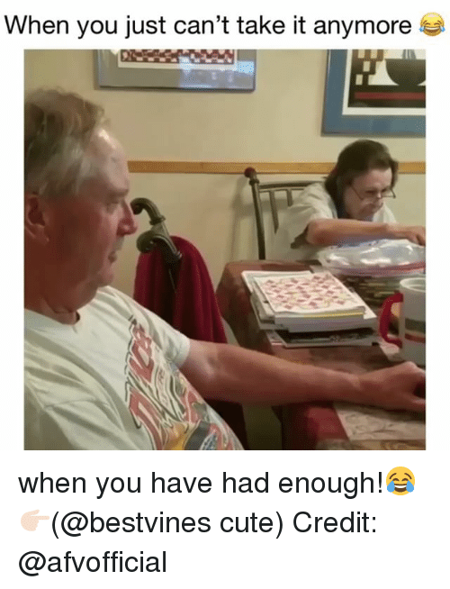 Cute, Memes, and 🤖: When you just can't take it anymore when you have had enough!😂 👉🏻(@bestvines cute) Credit: @afvofficial