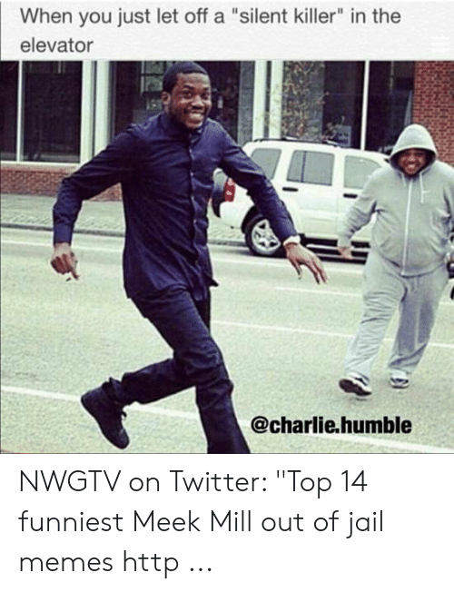 """Jail Memes: When you just let off a """"silent killer"""" in the  elevator  @charlie.humble NWGTV on Twitter: """"Top 14 funniest Meek Mill out of jail memes http ..."""