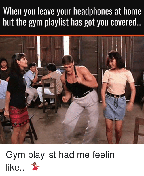 Gym, Headphones, and Home: When you leave your headphones at home  but the gym playlist has got you covered Gym playlist had me feelin like... 💃🏾