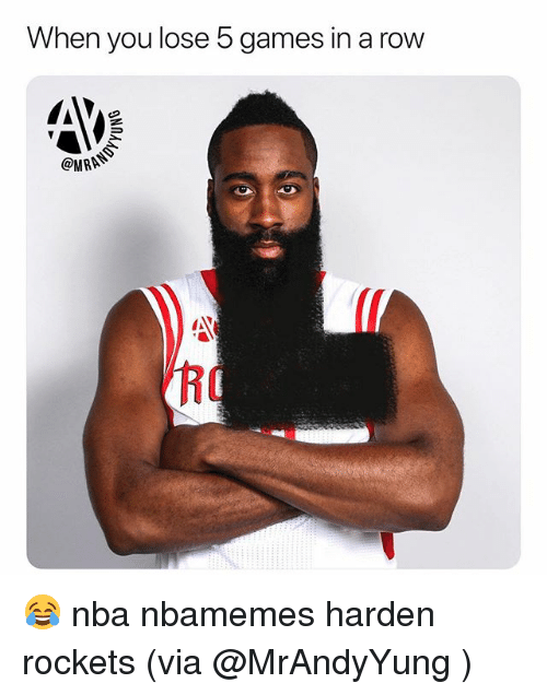 Basketball, Nba, and Sports: When you lose 5 games in a row  @MRN  RC 😂 nba nbamemes harden rockets (via @MrAndyYung )