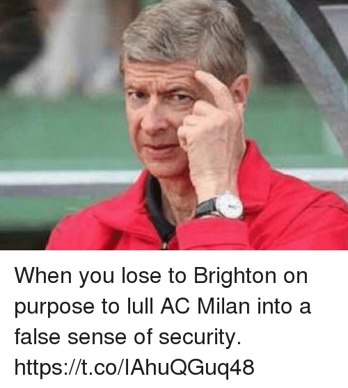 Soccer, Ac Milan, and Security: When you lose to Brighton on purpose to lull AC Milan into a false sense of security. https://t.co/IAhuQGuq48