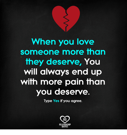 When You Love Someone More Than They Deserve You Will