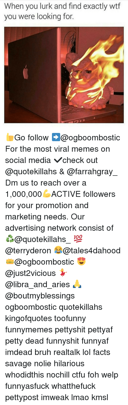 Ctfu, Foh, and Lurking: When you lurk and find exactly wtf  you were looking for 👍Go follow ➡@ogboombostic For the most viral memes on social media ✔check out @quotekillahs & @farrahgray_ Dm us to reach over a 1,000,000💪ACTIVE followers for your promotion and marketing needs. Our advertising network consist of ♻@quotekillahs_ 💯@terryderon 😂@tales4dahood 👑@ogboombostic 😍@just2vicious 💃@libra_and_aries 🙏@boutmyblessings ogboombostic quotekillahs kingofquotes toofunny funnymemes pettyshit pettyaf petty dead funnyshit funnyaf imdead bruh realtalk lol facts savage nolie hilarious whodidthis nochill ctfu foh welp funnyasfuck whatthefuck pettypost imweak lmao kmsl