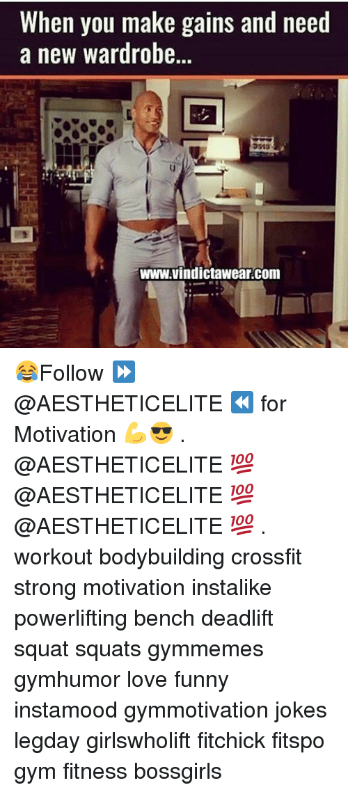 Gym, Bodybuilding, and Crossfit: When you make gains and need  a new wardrobe...  www.vindictawear.com 😂Follow ⏩@AESTHETICELITE ⏪ for Motivation 💪😎 . @AESTHETICELITE 💯 @AESTHETICELITE 💯 @AESTHETICELITE 💯 . workout bodybuilding crossfit strong motivation instalike powerlifting bench deadlift squat squats gymmemes gymhumor love funny instamood gymmotivation jokes legday girlswholift fitchick fitspo gym fitness bossgirls