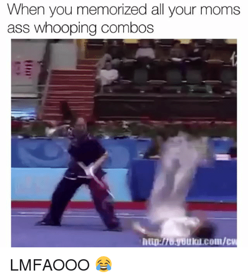 Ass, Funny, and Moms: When you memorized all your moms  ass whooping combos  hap70.yoti.com/c LMFAOOO 😂