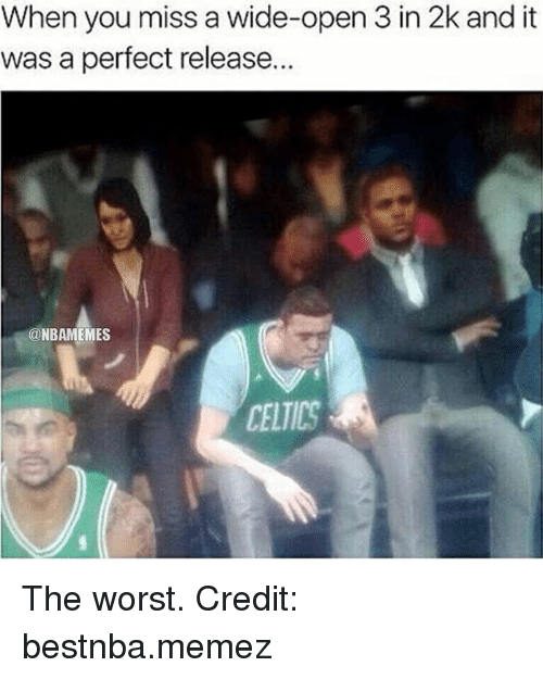 Nba: When you miss a wide-open 3 in 2k and it  was a perfect release...  ONBAMEMES The worst. Credit: bestnba.memez
