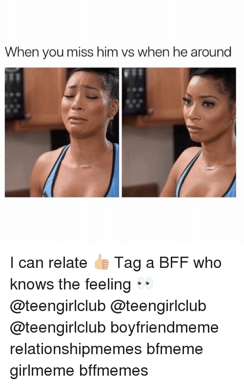 Girl, Who, and Him: When you miss him vs when he around I can relate 👍🏼 Tag a BFF who knows the feeling 👀 @teengirlclub @teengirlclub @teengirlclub boyfriendmeme relationshipmemes bfmeme girlmeme bffmemes