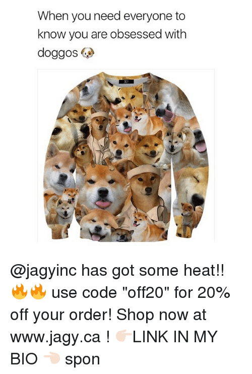 """Funny, Heat, and Got: When you need everyone to  know you are obsessed with  doggos @jagyinc has got some heat!! 🔥🔥 use code """"off20"""" for 20% off your order! Shop now at www.jagy.ca ! 👉🏻LINK IN MY BIO 👈🏻 spon"""