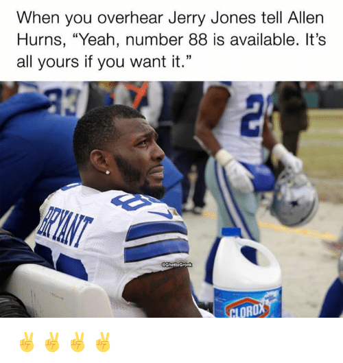 "Nfl, Yeah, and Jerry Jones: When you overhear Jerry Jones tell Allen  Hurns, ""Yeah, number 88 is available. It's  all yours if you want it."" ✌️✌️✌️✌️"