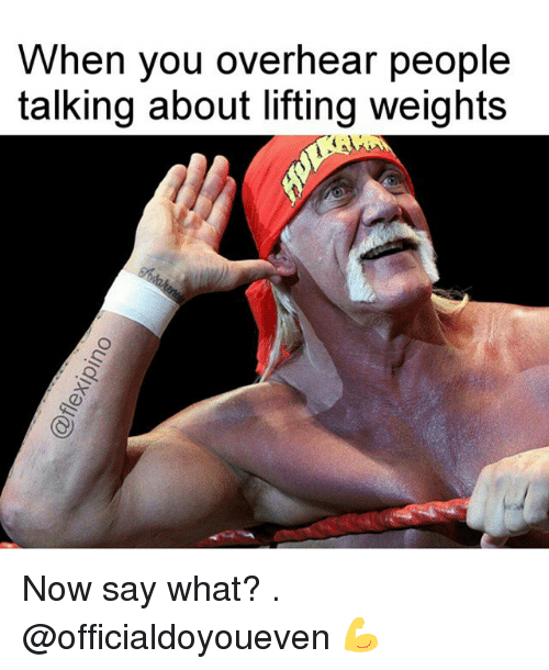 Gym: When you overhear people  talking about lifting weights Now say what? . @officialdoyoueven 💪