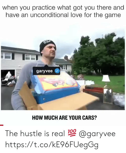 unconditional love: when you practice what got you there and  have an unconditional love for the game  garyvee  HOW MUCH ARE YOUR CARS? The hustle is real 💯 @garyvee https://t.co/kE96FUegGg