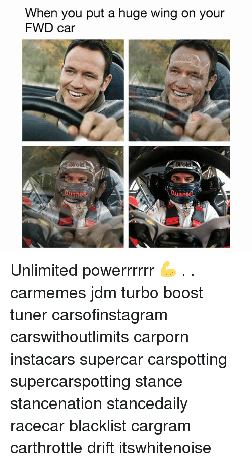 Memes, Boost, and 🤖: When you put a huge wing on your  FWD car  uanté Unlimited powerrrrrr 💪 . . carmemes jdm turbo boost tuner carsofinstagram carswithoutlimits carporn instacars supercar carspotting supercarspotting stance stancenation stancedaily racecar blacklist cargram carthrottle drift itswhitenoise