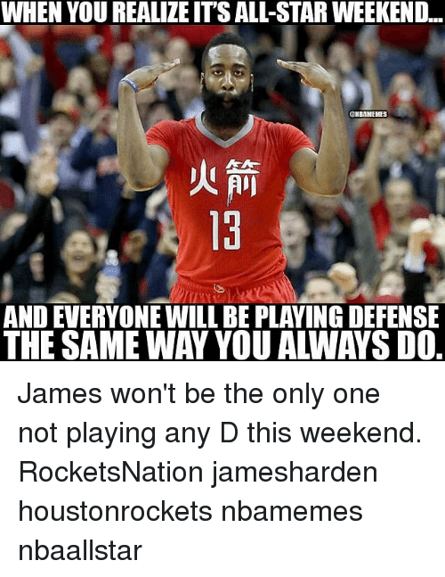 All Star, Memes, and Star: WHEN YOU REALILE ITS ALL-STAR WEEKEND...  CHIBAMEHES  AND EVERYONE WILL BE PLAYINGDEFENSE James won't be the only one not playing any D this weekend. RocketsNation jamesharden houstonrockets nbamemes nbaallstar