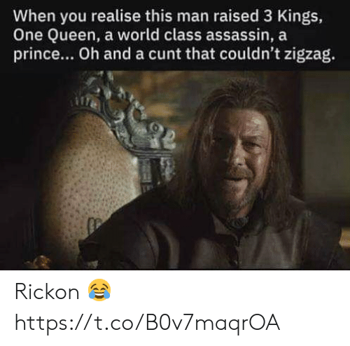 Rickon: When you realise this man raised 3 Kings,  One Queen, a world class assassin, a  prince... Oh and a cunt that couldn't zigzag. Rickon 😂 https://t.co/B0v7maqrOA