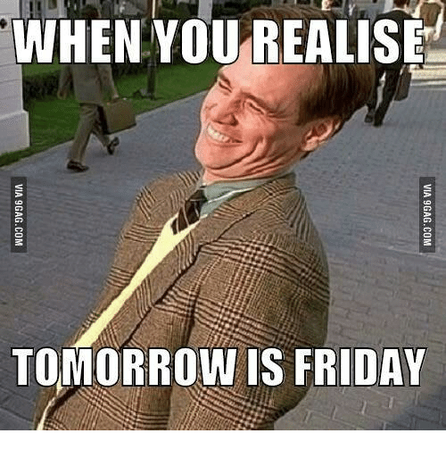 Tomorrow Is Friday Images: WHEN YOU REALISE  TOMORROW IS FRIDAY