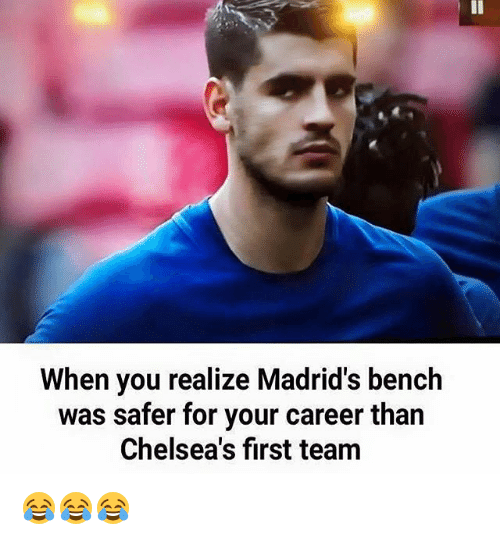 Soccer, Sports, and Team: When you realize Madrid's bench  was safer for your career than  Chelsea's first team 😂😂😂